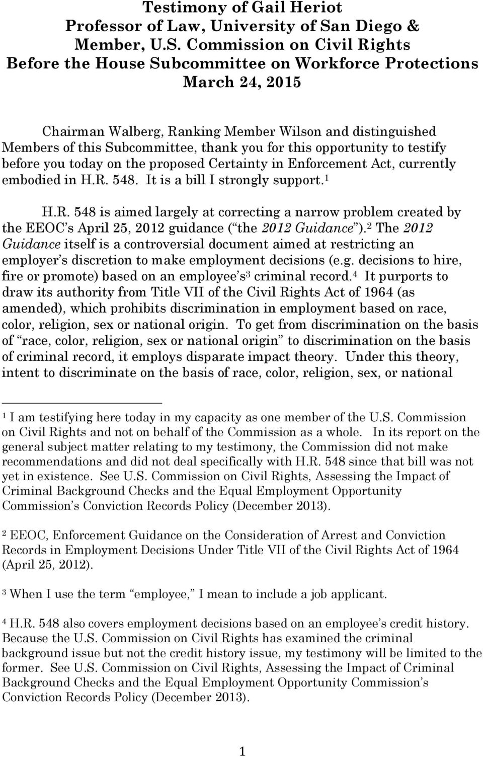 Commission on Civil Rights Before the House Subcommittee on Workforce Protections March 24, 2015 Chairman Walberg, Ranking Member Wilson and distinguished Members of this Subcommittee, thank you for