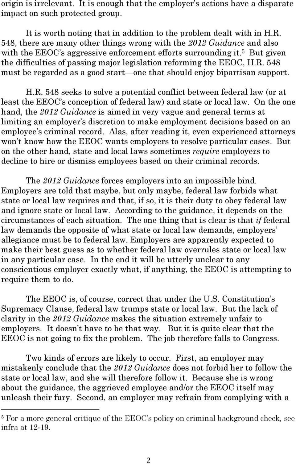 5 But given the difficulties of passing major legislation reforming the EEOC, H.R.