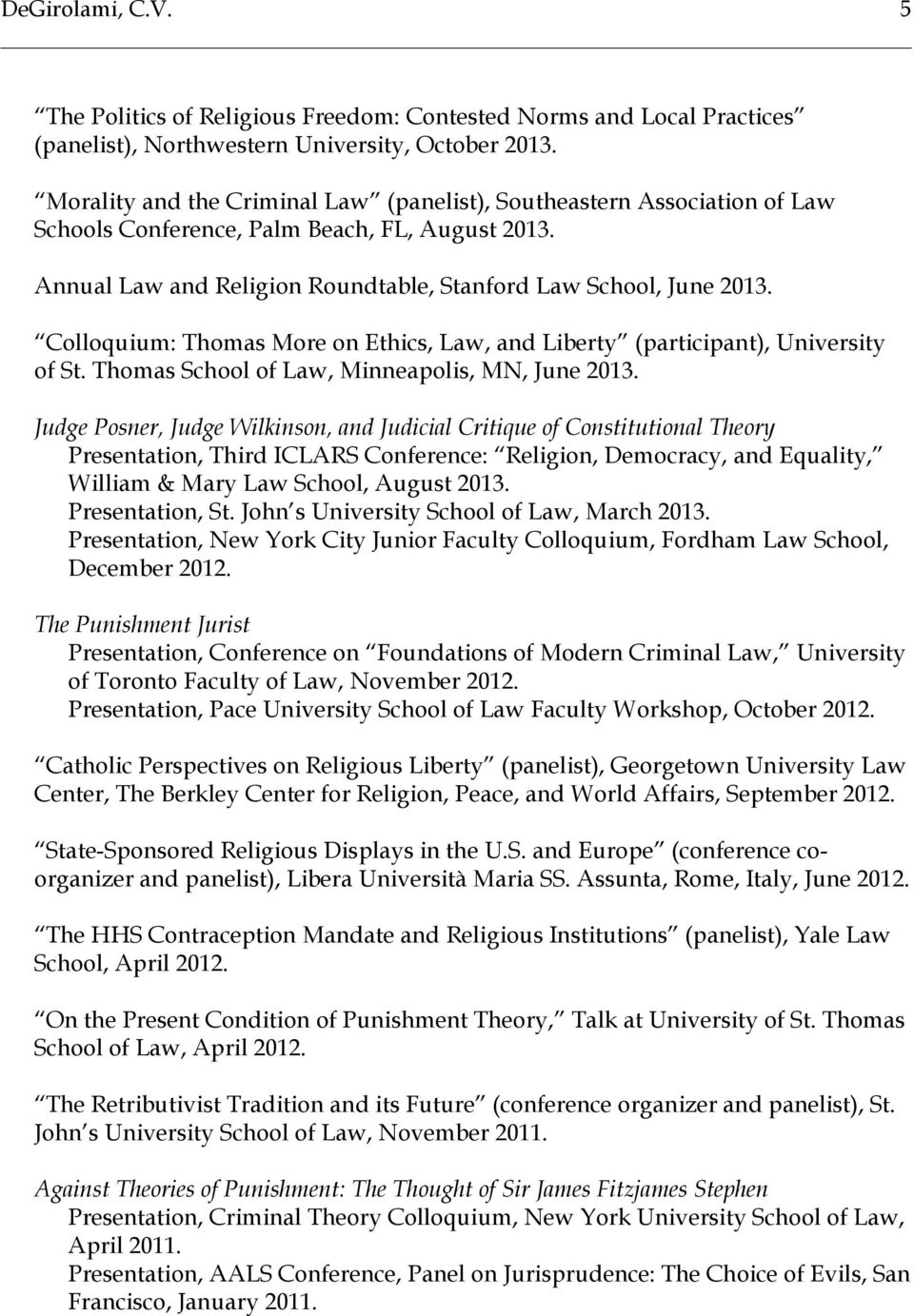 Colloquium: Thomas More on Ethics, Law, and Liberty (participant), University of St. Thomas School of Law, Minneapolis, MN, June 2013.