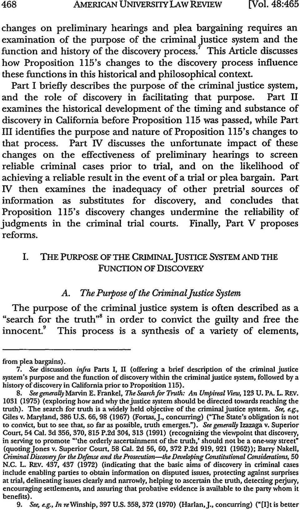 7 This Article discusses how Proposition 115's changes to the discovery process influence these functions in this historical and philosophical context.
