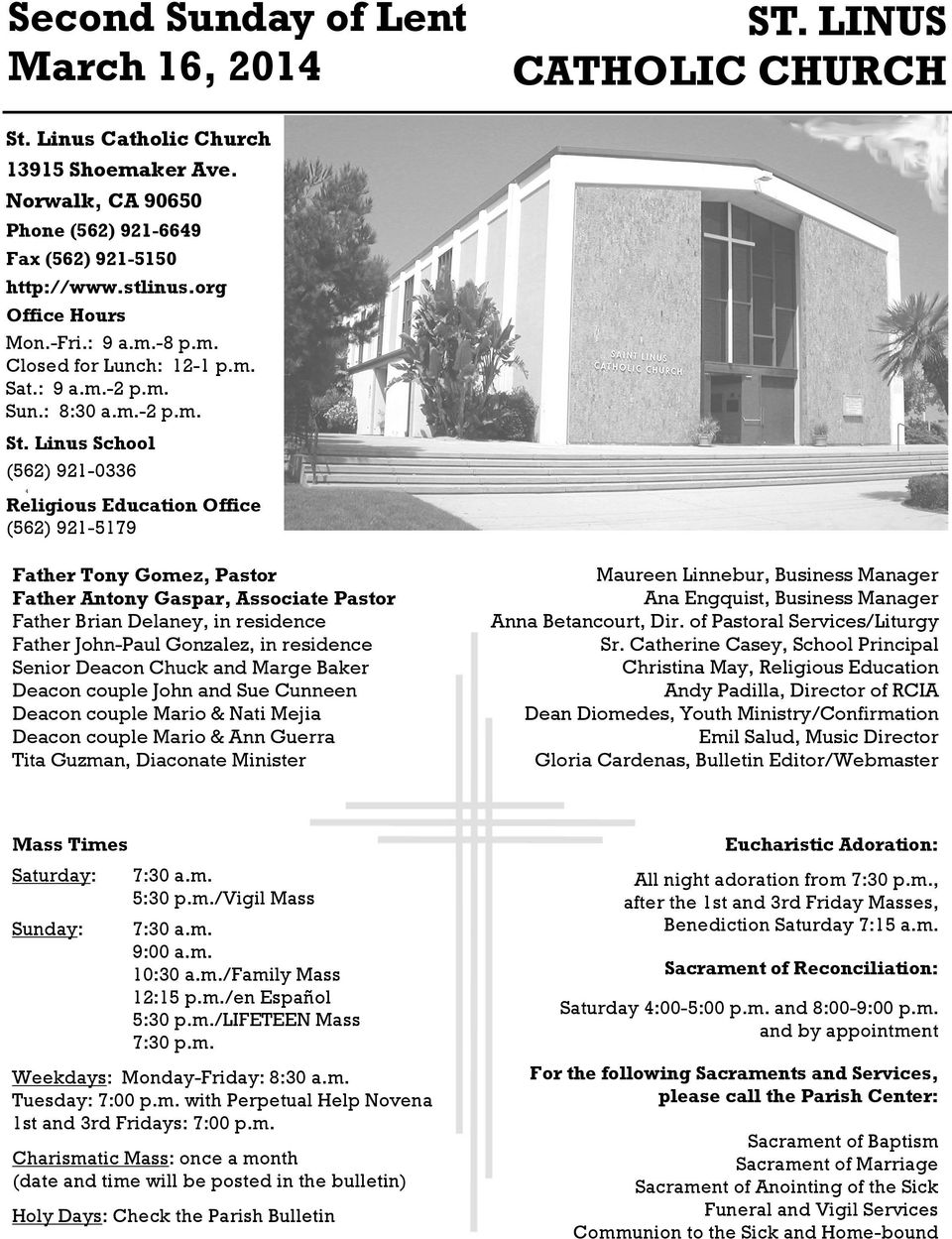 Linus School (562) 921-0336 4 Religious Education Office (562) 921-5179 Father Tony Gomez, Pastor Father Antony Gaspar, Associate Pastor Father Brian Delaney, in residence Father John-Paul Gonzalez,