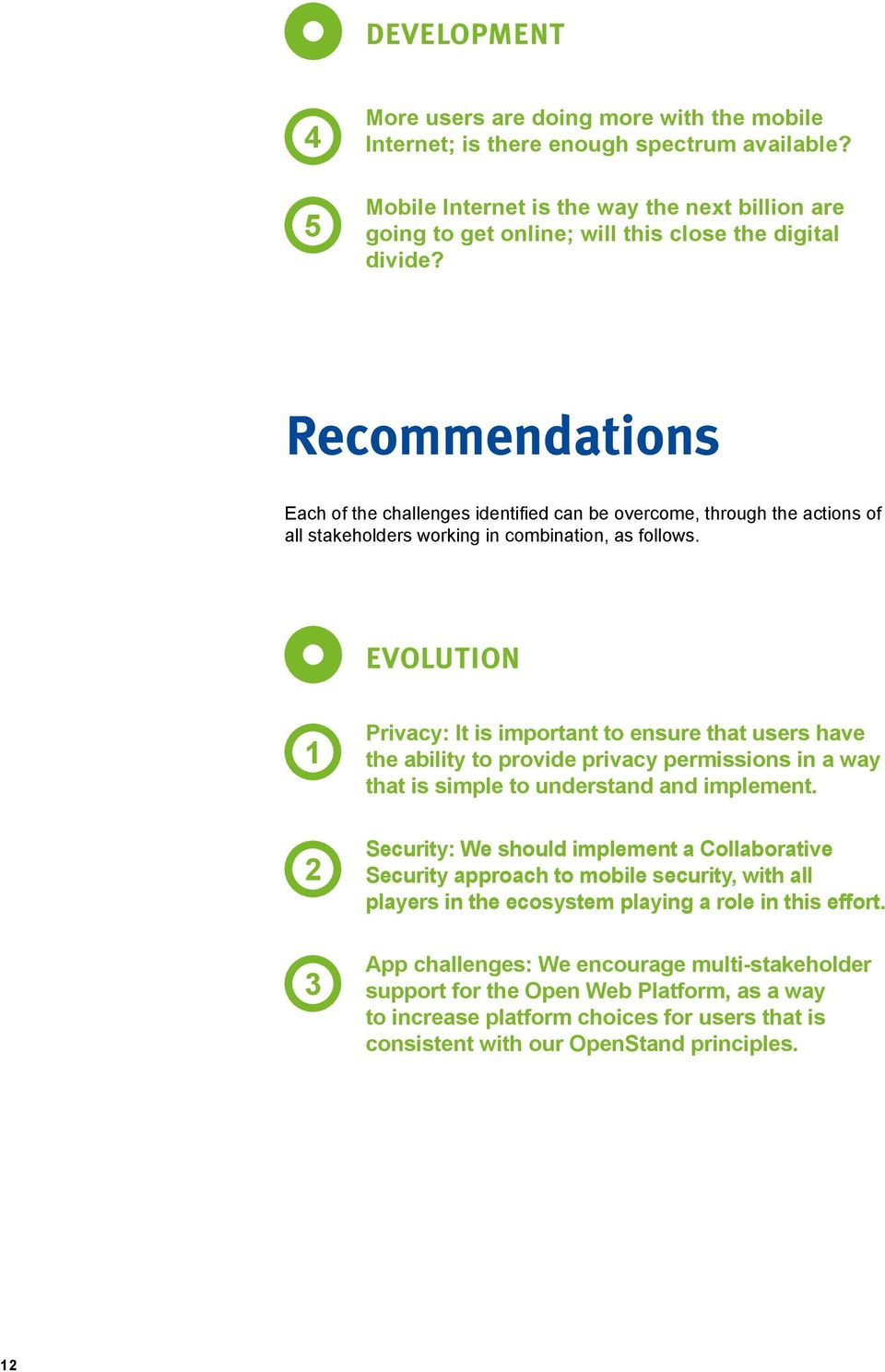 Recommendations Each of the challenges identified can be overcome, through the actions of all stakeholders working in combination, as follows.