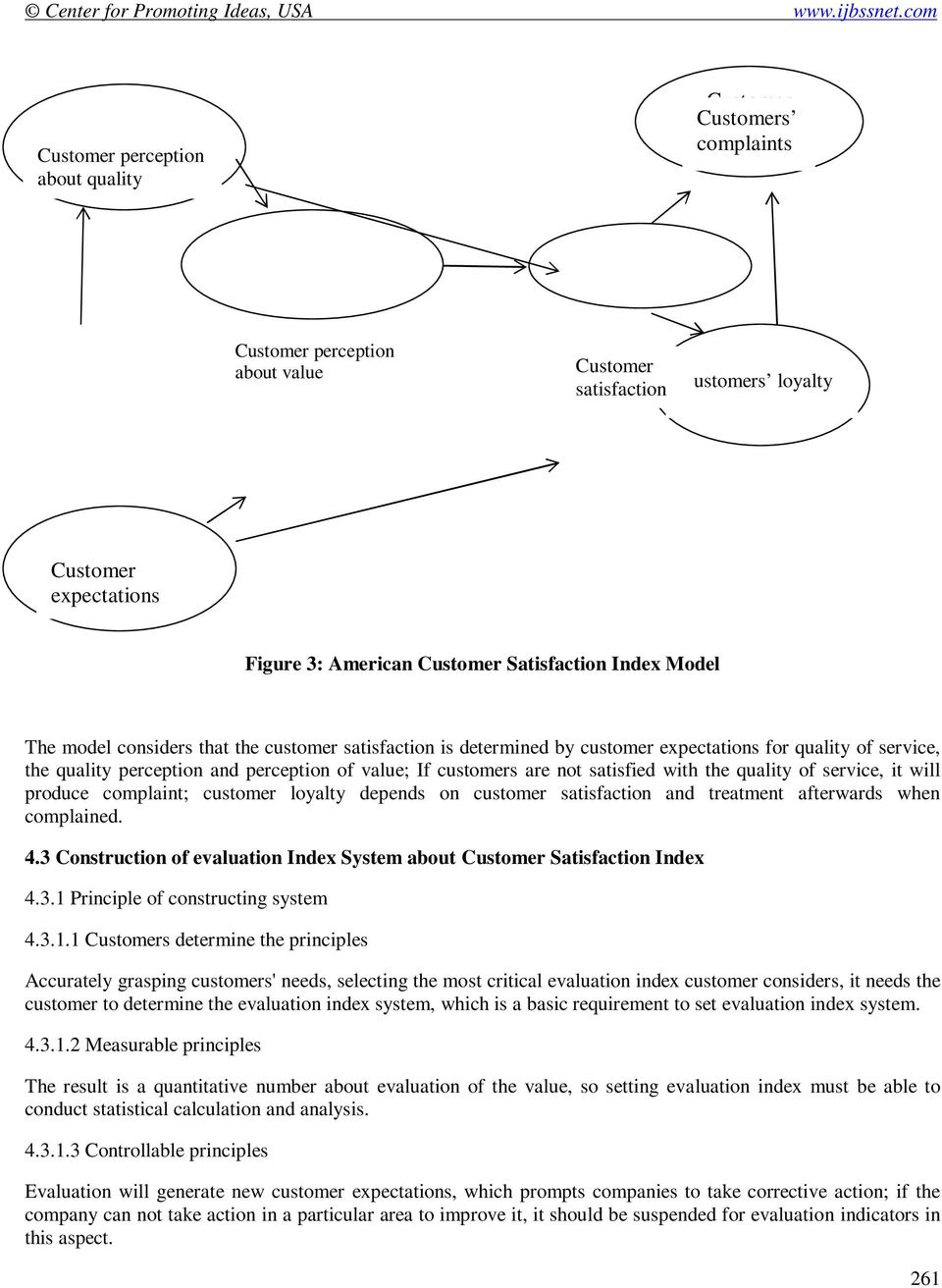Customer Satisfaction Index Model The model considers that the customer satisfaction is determined by customer expectations for quality of service, the quality perception and perception of value; If