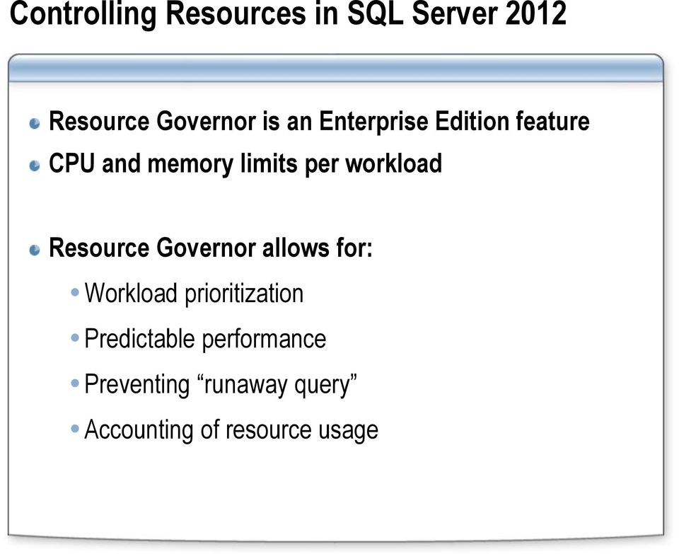 Resource Governor allows for: Workload prioritization