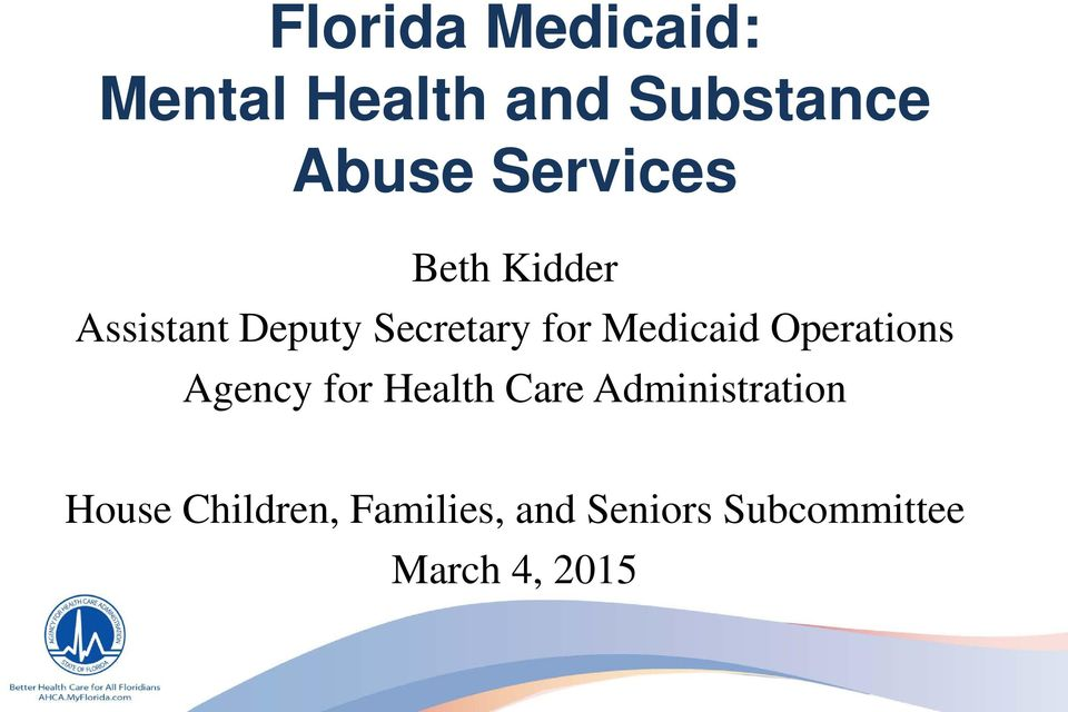 Medicaid Operations Agency for Health Care
