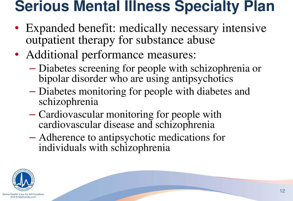 using antipsychotics Diabetes monitoring for people with diabetes and schizophrenia Cardiovascular monitoring for
