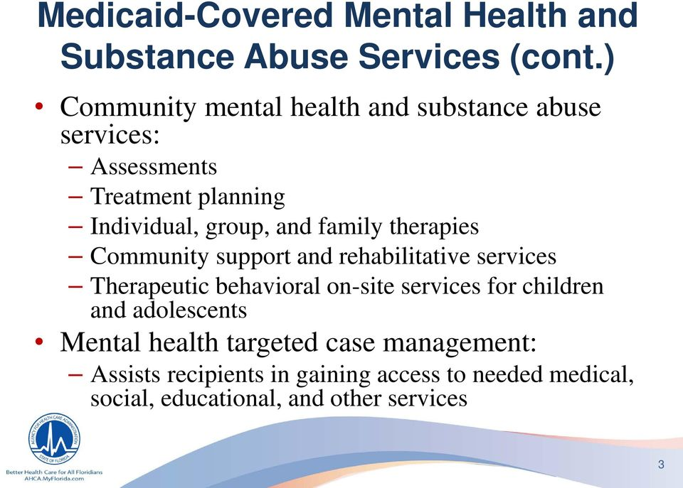 family therapies Community support and rehabilitative services Therapeutic behavioral on-site services for