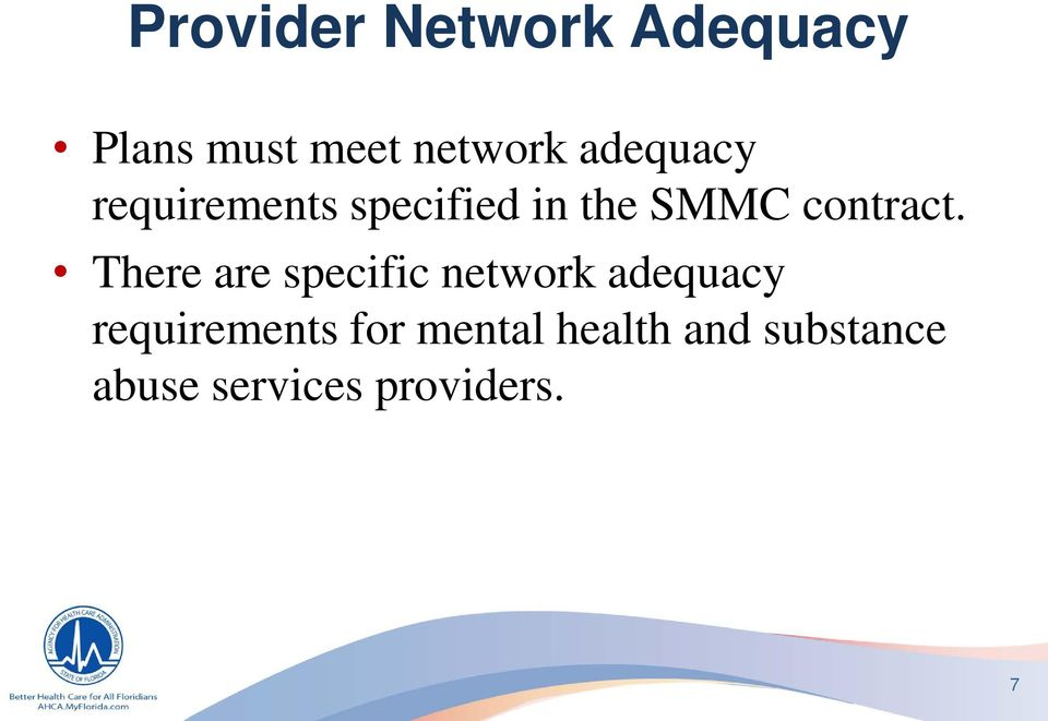 There are specific network adequacy requirements for