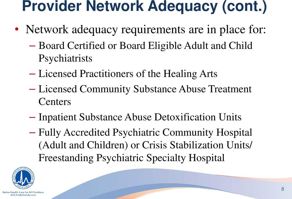 Psychiatrists Licensed Practitioners of the Healing Arts Licensed Community Substance Abuse Treatment