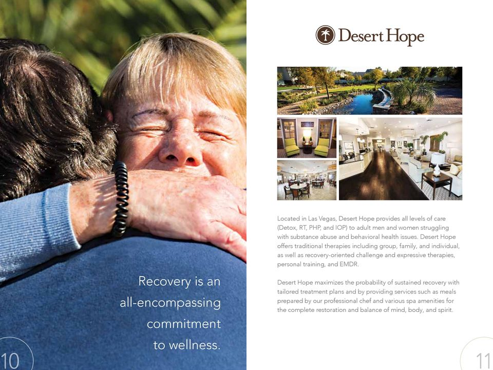 Desert Hope offers traditional therapies including group, family, and individual, as well as recovery-oriented challenge and expressive therapies, personal training,
