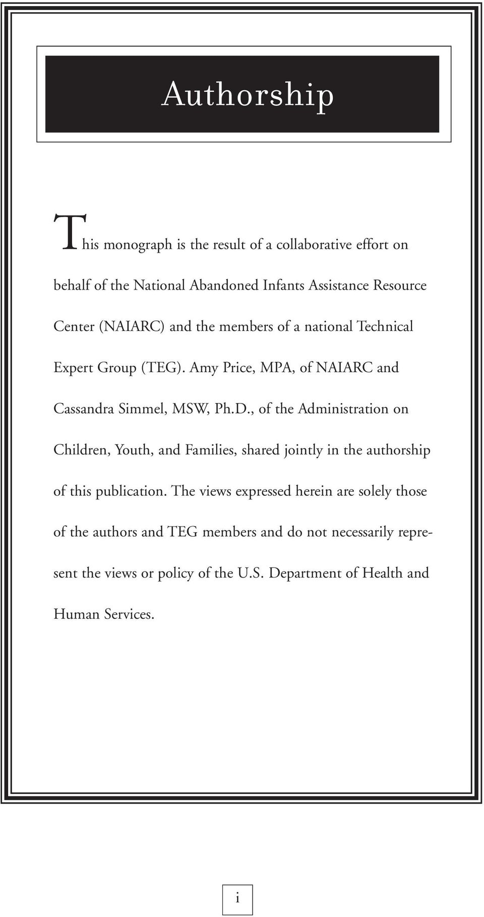 , of the Administration on Children, Youth, and Families, shared jointly in the authorship of this publication.