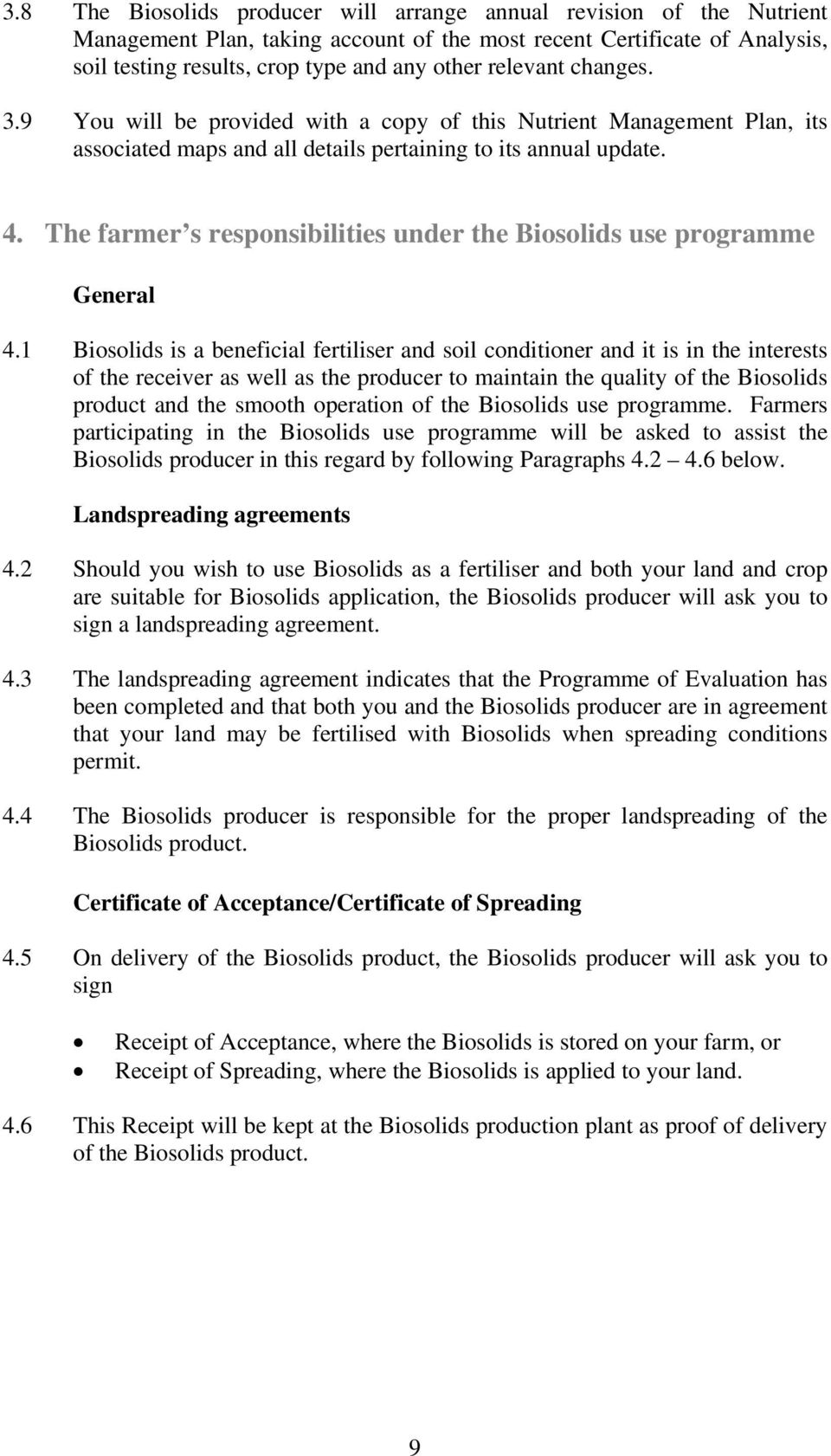 The farmer s responsibilities under the Biosolids use programme General 4.
