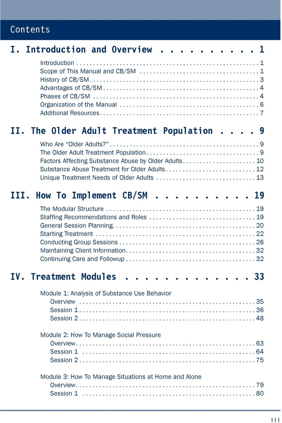 ......................................... 6 Additional Resources................................................ 7 II. The Older Adult Treatment Population.... 9 Who Are Older Adults?