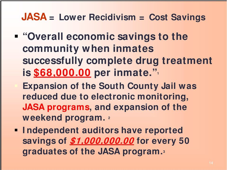 1 Expansion of the South County Jail was reduced due to electronic monitoring, JASA programs, and