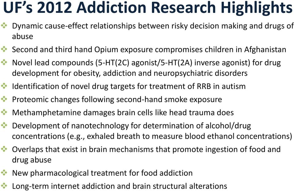 in autism Proteomic changes following second-hand smoke exposure Methamphetamine damages brain cells like head trauma does Development of nanotechnology for determination of alcohol/drug