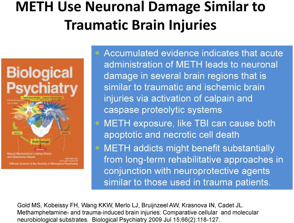 benefit substantially from long-term rehabilitative approaches in conjunction with neuroprotective agents similar to those used in trauma patients.