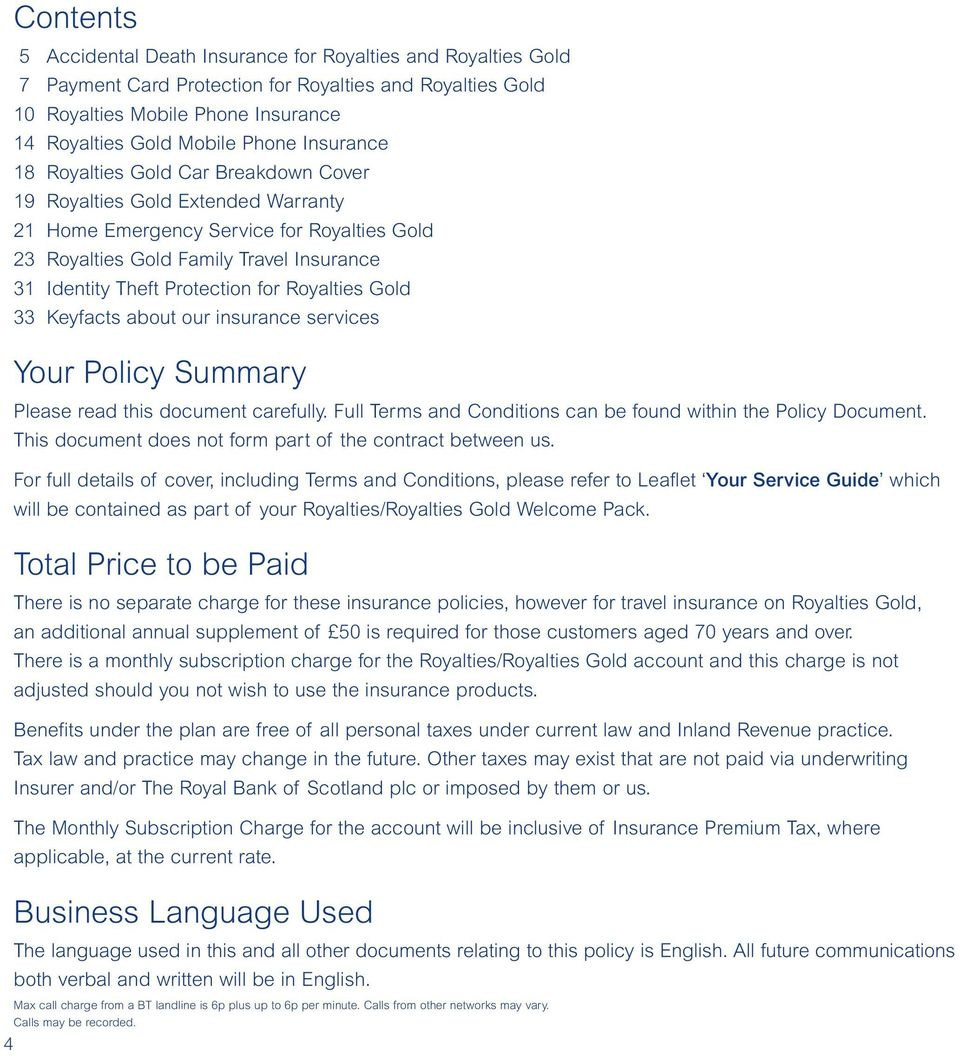 for Royalties Gold 33 Keyfacts about our insurance services Your Policy Summary Please read this document carefully. Full Terms and Conditions can be found within the Policy Document.
