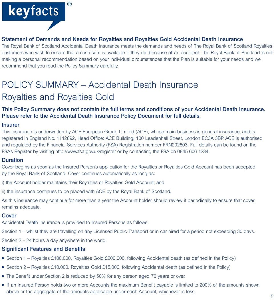 The Royal Bank of Scotland is not making a personal recommendation based on your individual circumstances that the Plan is suitable for your needs and we recommend that you read the Policy Summary