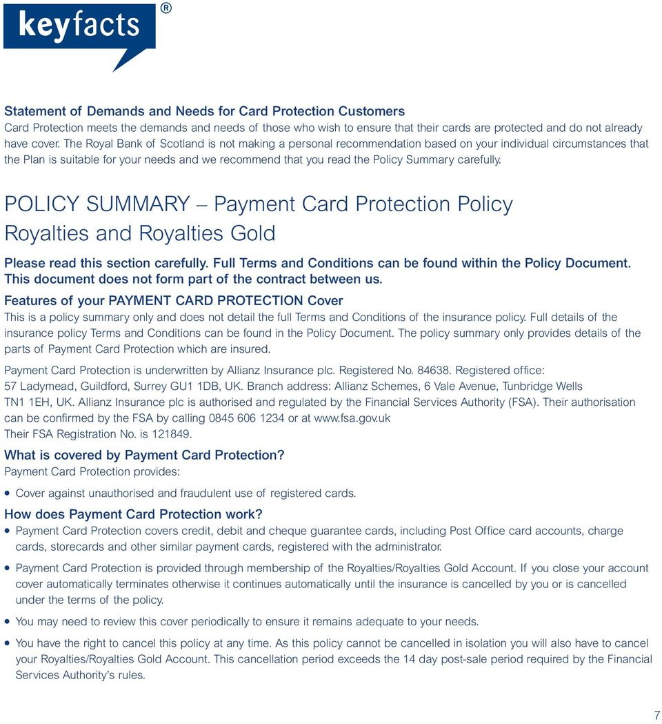 carefully. POLICY SUMMARY Payment Card Protection Policy Royalties and Royalties Gold Please read this section carefully. Full Terms and Conditions can be found within the Policy Document.
