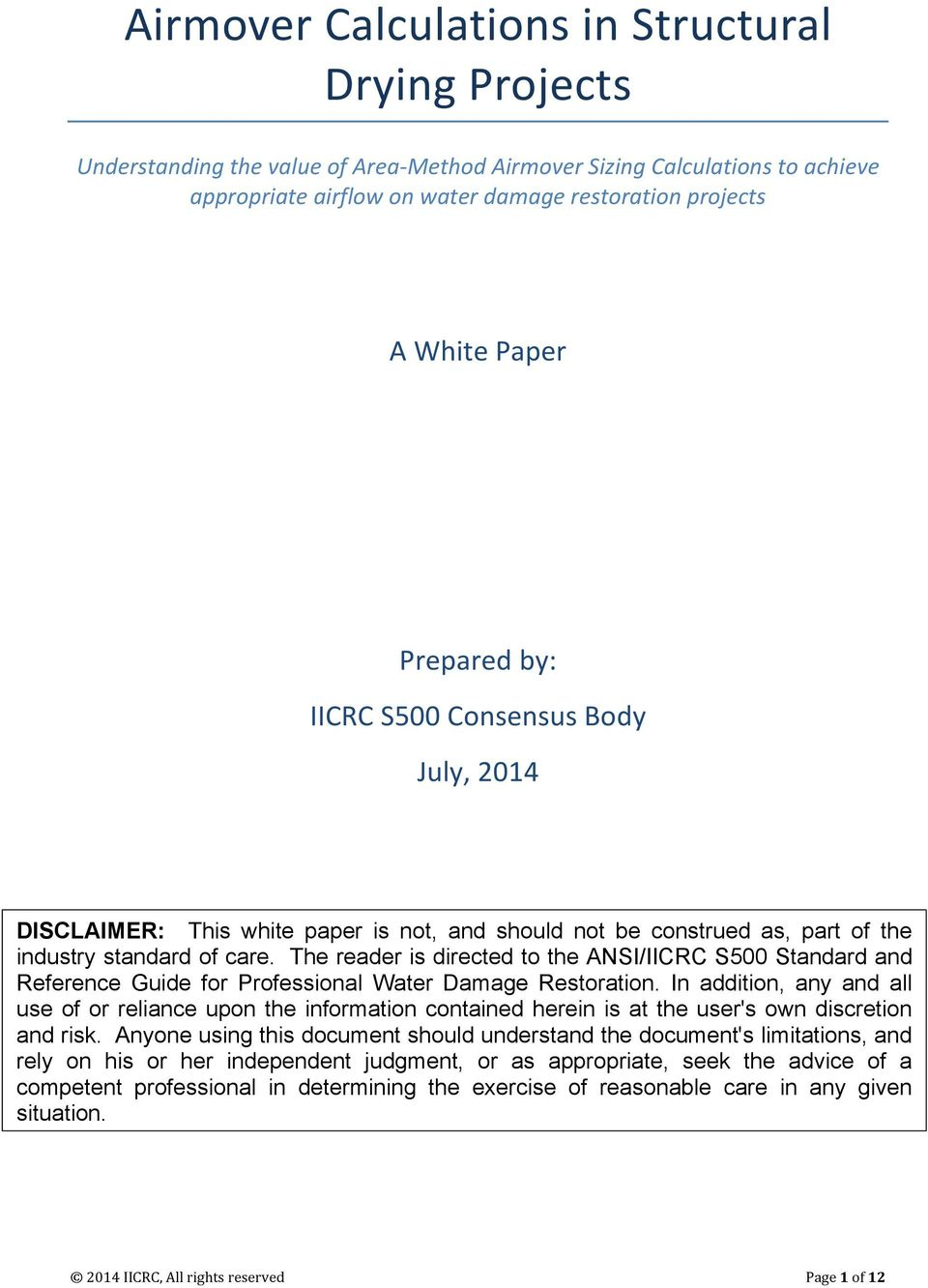 The reader is directed to the ANSI/IICRC S500 Standard and Reference Guide for Professional Water Damage Restoration.