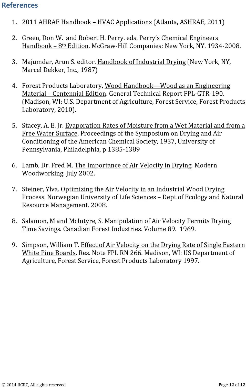 Forest Products Laboratory, Wood Handbook Wood as an Engineering Material Centennial Edition. General Technical Report FPL- GTR- 190. (Madison, WI: U.S.
