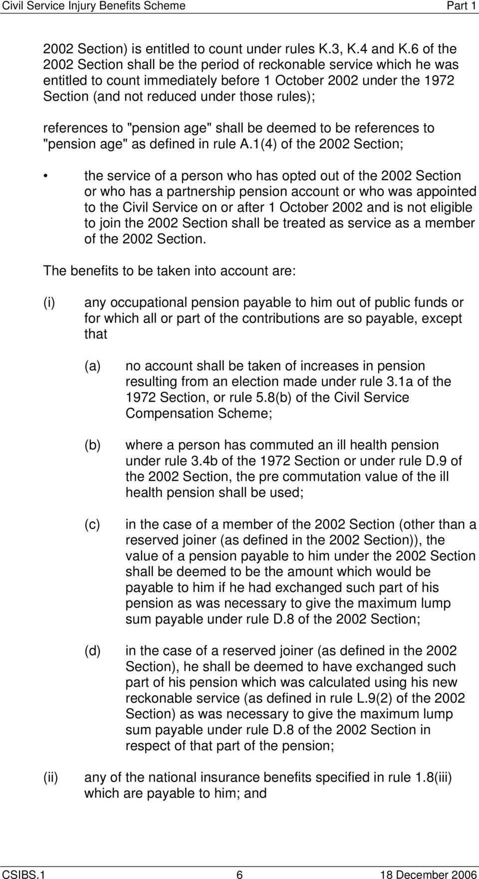 "to ""pension age"" shall be deemed to be references to ""pension age"" as defined in rule A."