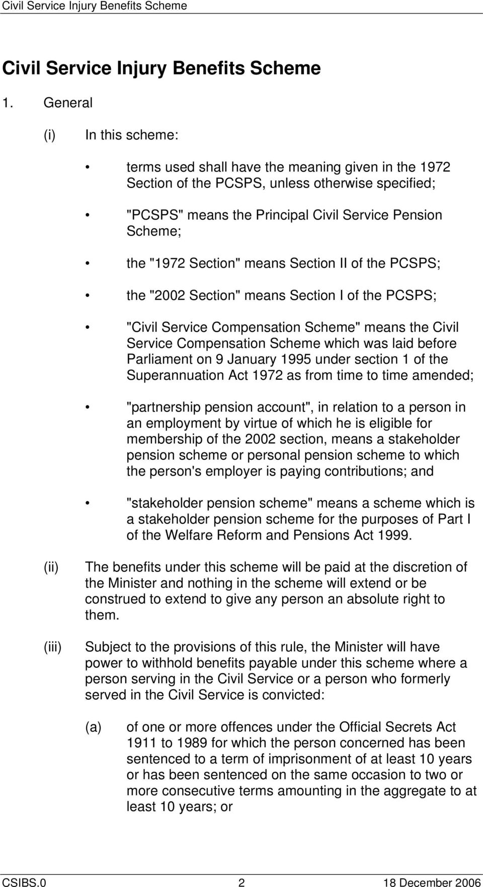 "Section"" means Section II of the PCSPS; the ""2002 Section"" means Section I of the PCSPS; ""Civil Service Compensation Scheme"" means the Civil Service Compensation Scheme which was laid before"