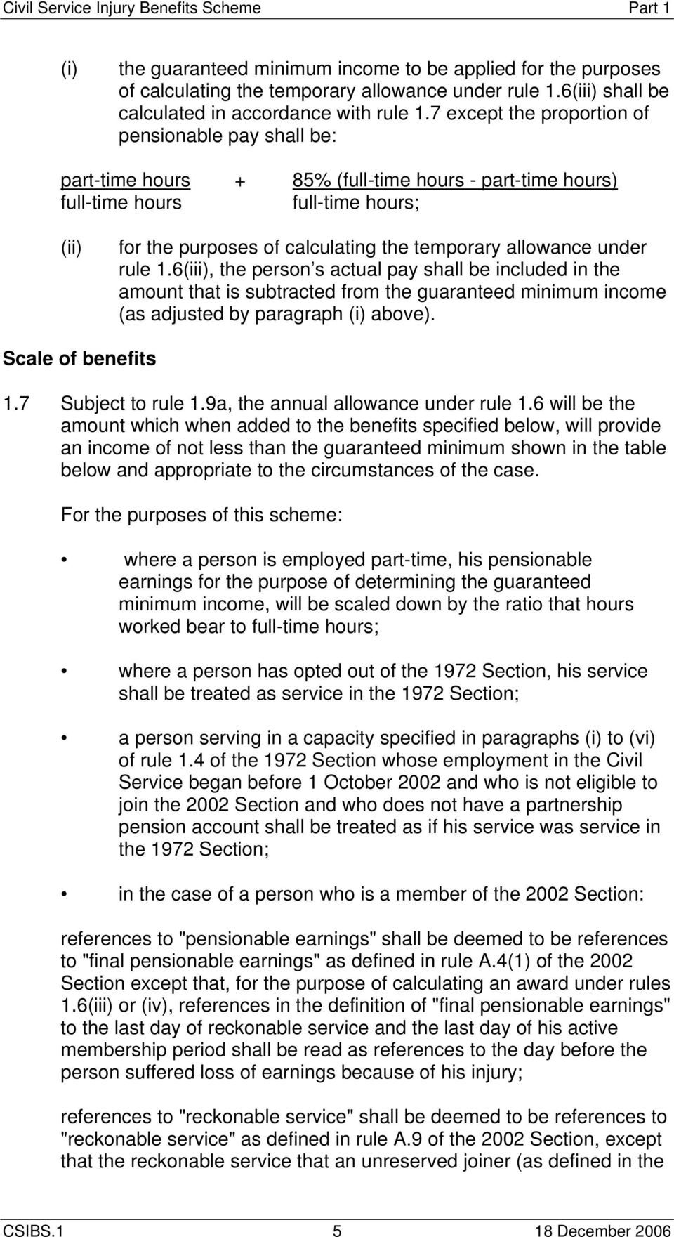 under rule 1.6(iii), the person s actual pay shall be included in the amount that is subtracted from the guaranteed minimum income (as adjusted by paragraph (i) above). Scale of benefits 1.