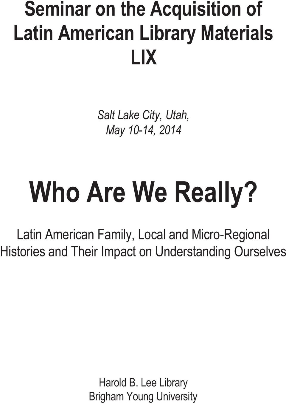 Latin American Family, Local and Micro-Regional Histories and Their