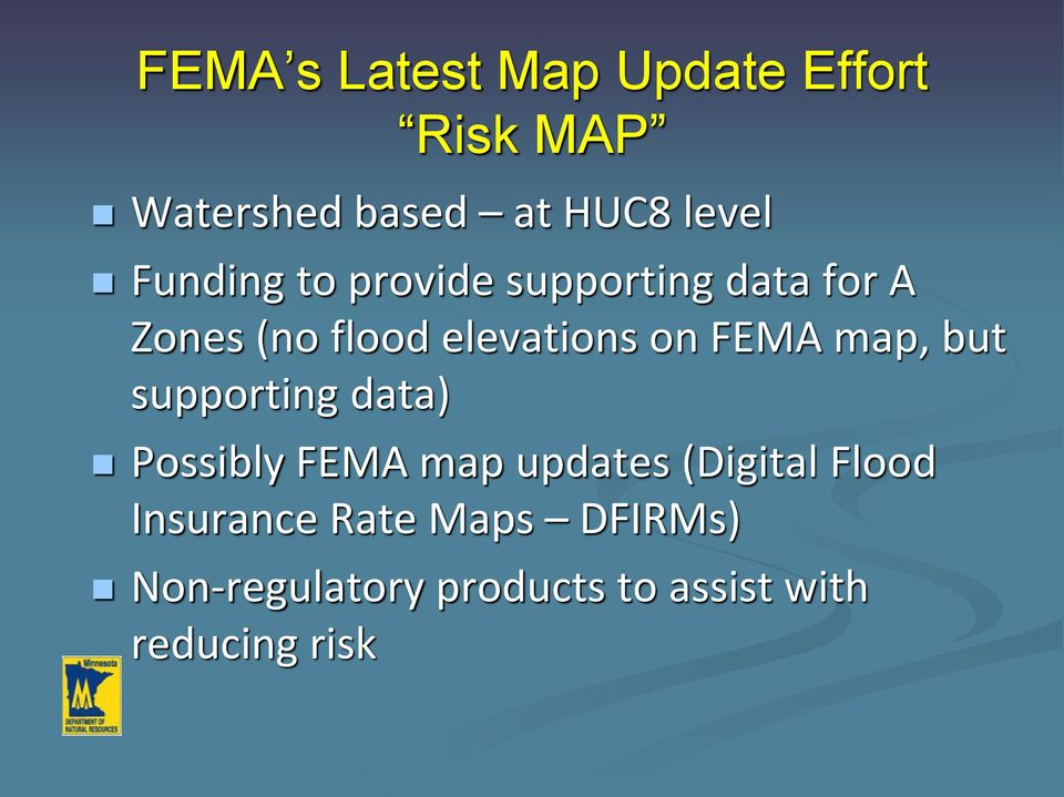 FEMA map, but supporting data) Possibly FEMA map updates (Digital Flood