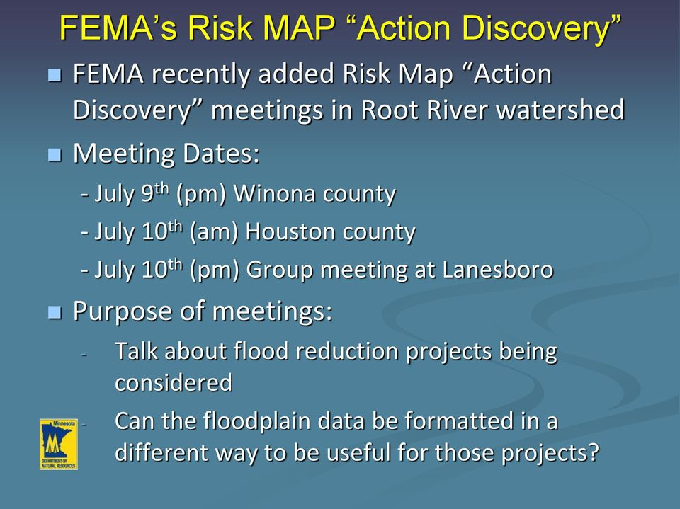 July 10 th (pm) Group meeting at Lanesboro Purpose of meetings: - Talk about flood reduction