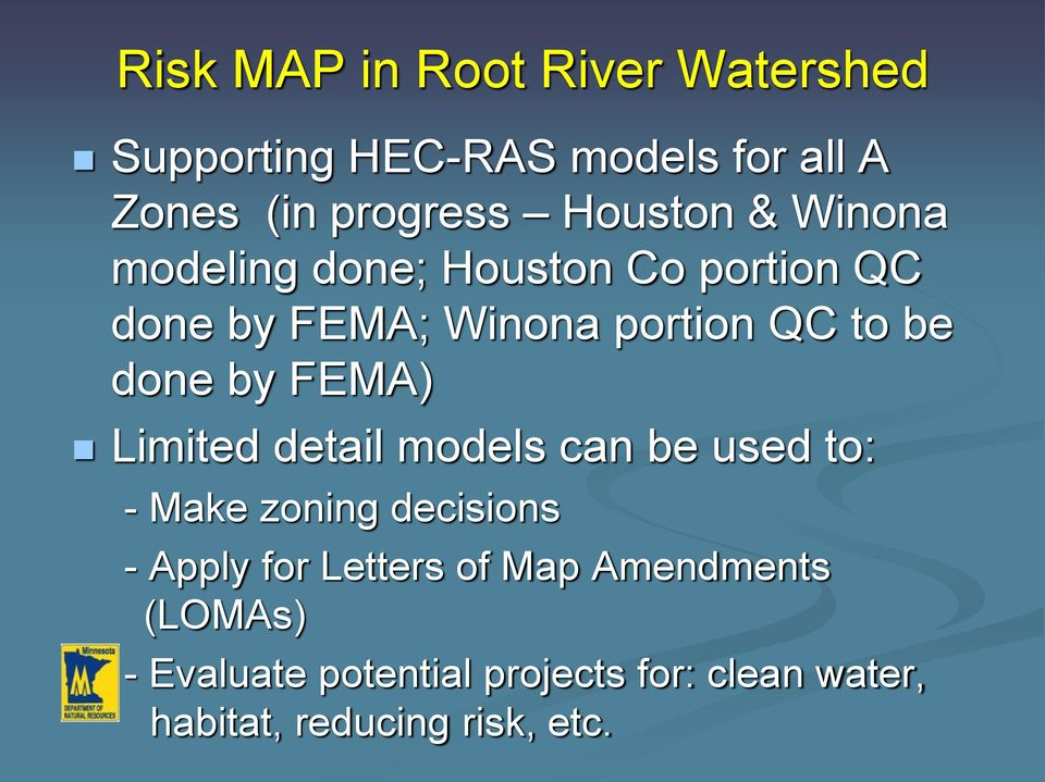 done by FEMA) Limited detail models can be used to: - Make zoning decisions - Apply for