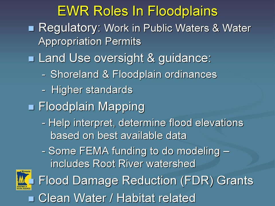 Help interpret, determine flood elevations based on best available data - Some FEMA funding to do