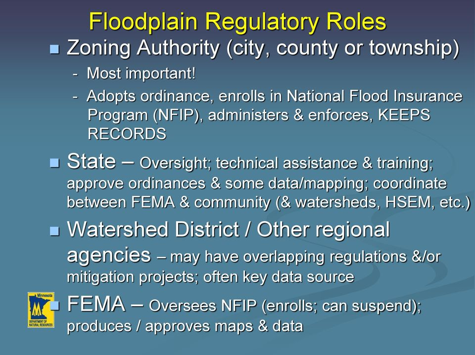 assistance & training; approve ordinances & some data/mapping; coordinate between FEMA & community (& watersheds, HSEM, etc.