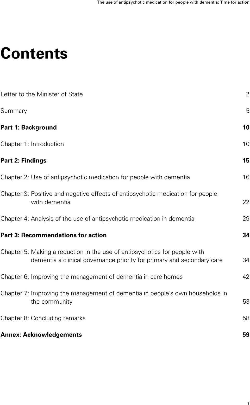 Recommendations for action 34 Chapter 5: Making a reduction in the use of antipsychotics for people with dementia a clinical governance priority for primary and secondary care 34 Chapter 6: