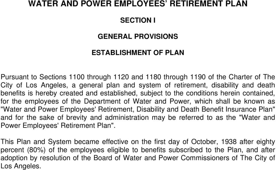 "Power, which shall be known as ""Water and Power Employees' Retirement, Disability and Death Benefit Insurance Plan"" and for the sake of brevity and administration may be referred to as the ""Water and"
