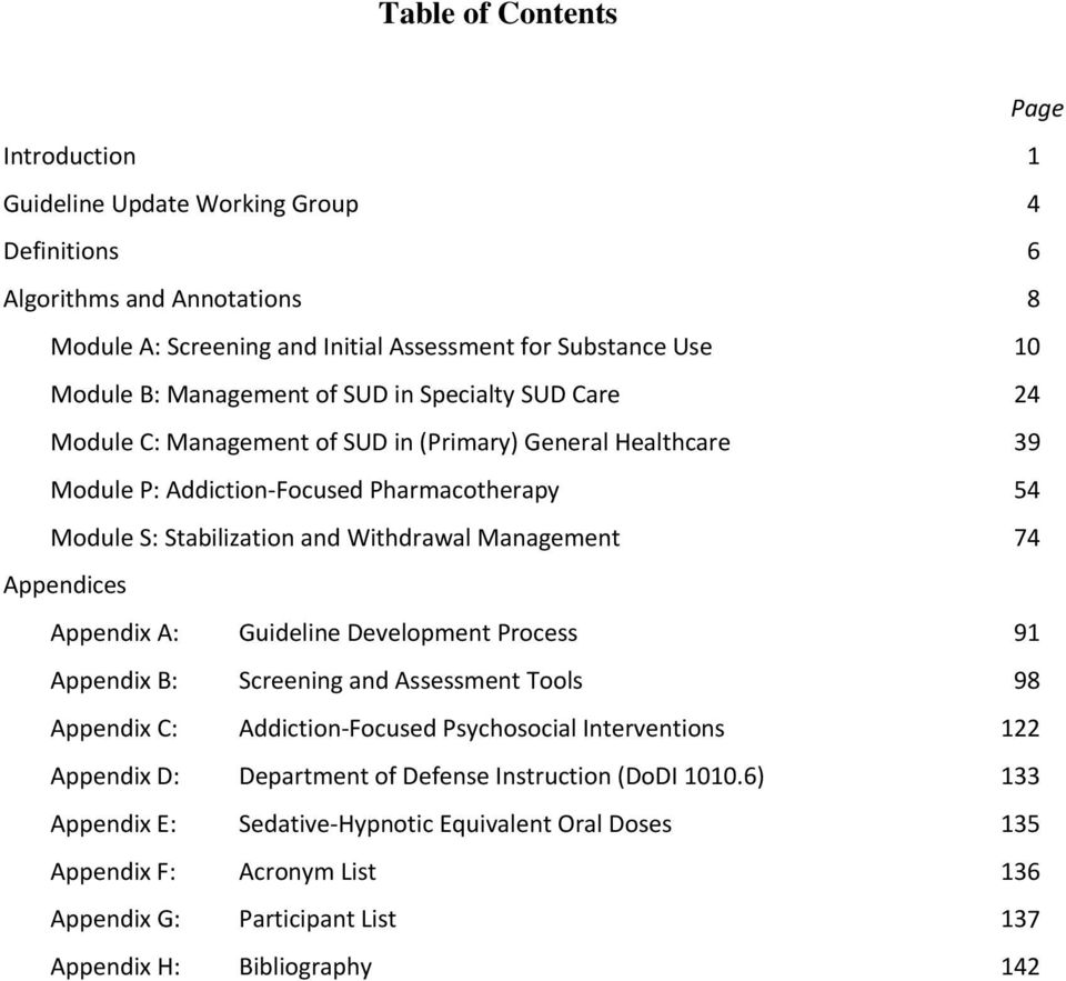 Management 74 Appendices Appendix A: Guideline Development Process 91 Appendix B: Screening and Assessment Tools 98 Appendix C: Addiction Focused Psychosocial Interventions 122 Appendix D: