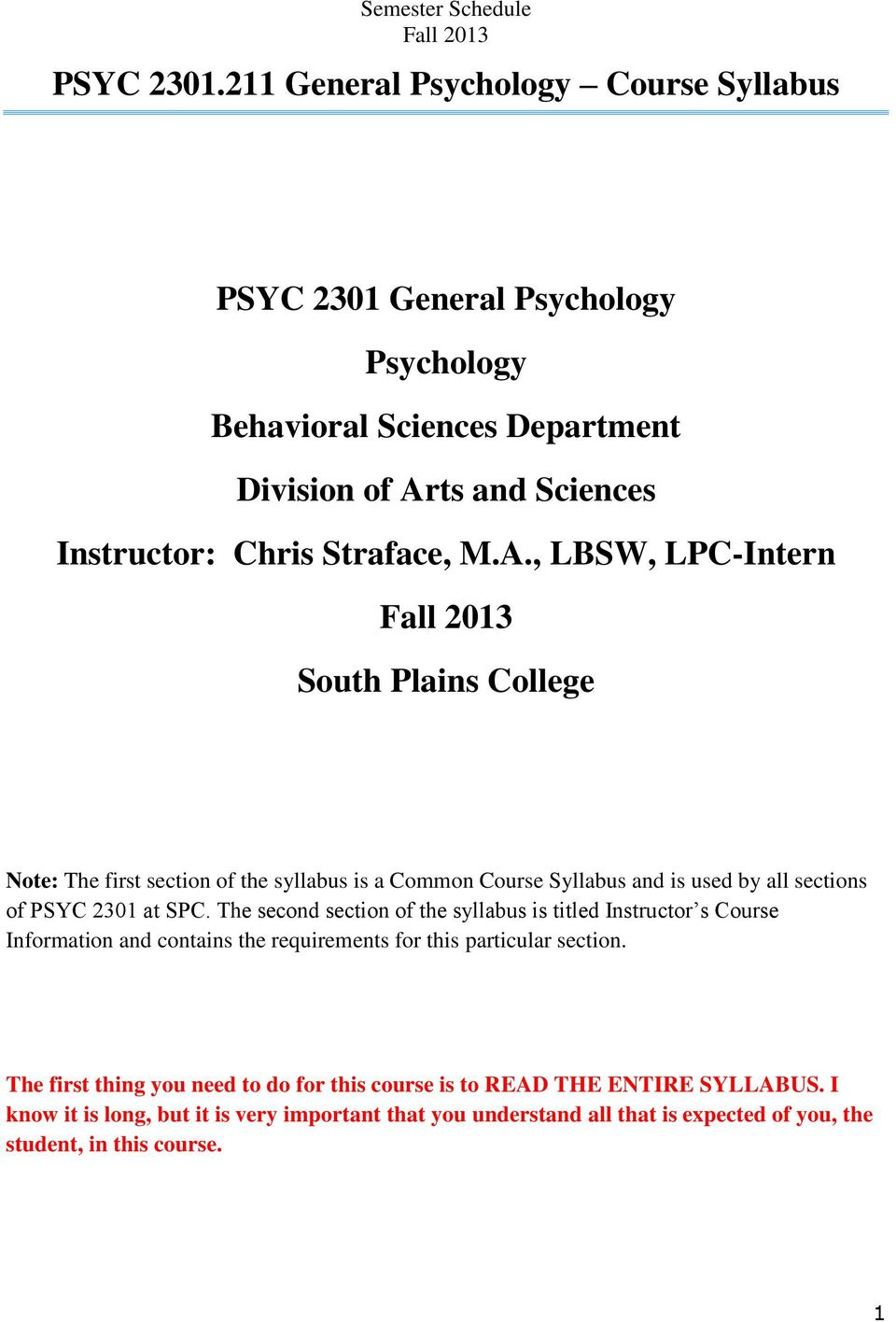A., LBSW, LPC-Intern South Plains College Note: The first section of the syllabus is a Common Course Syllabus and is used by all sections of PSYC 2301 at SPC.