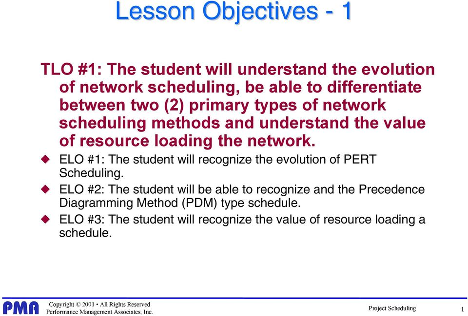 ELO #: The student will recognize the evolution of PERT Scheduling.