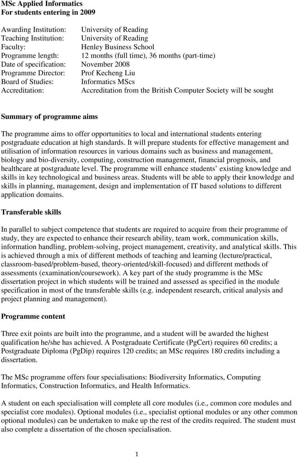 Computer Society will be sought Summary of programme aims The programme aims to offer opportunities to local and international students entering postgraduate education at high standards.