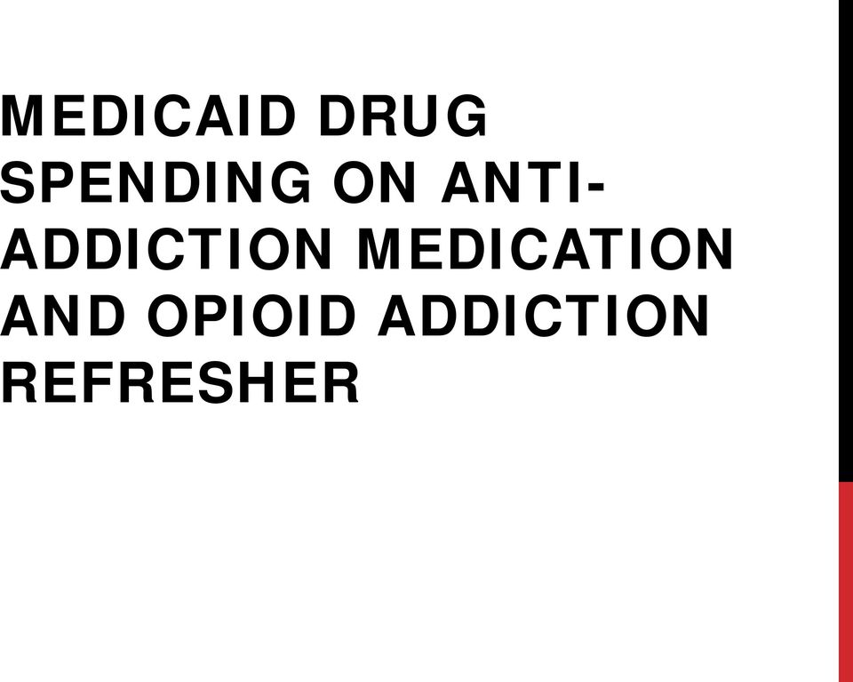 ADDICTION MEDICATION