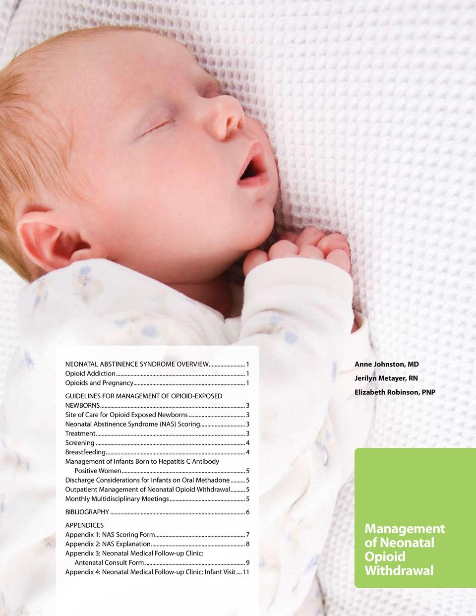 .. 5 Discharge Considerations for Infants on Oral Methadone... 5 Outpatient Management of Neonatal Opioid Withdrawal... 5 Monthly Multidisciplinary Meetings... 5 BIBLIOGRAPHY.