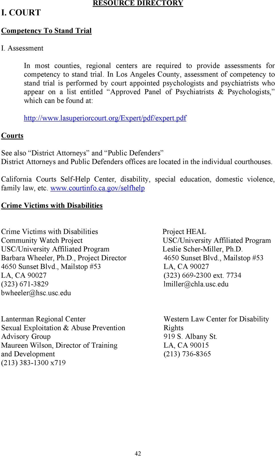 Psychologists, which can be found at: http://www.lasuperiorcourt.org/expert/pdf/expert.