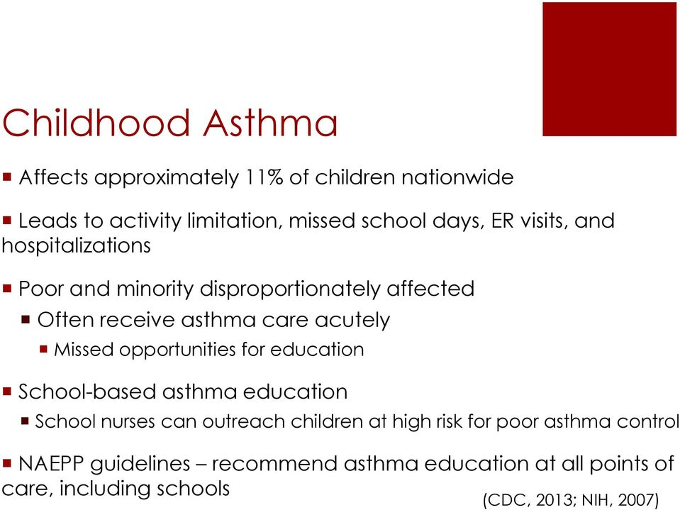 opportunities for education School-based asthma education School nurses can outreach children at high risk for poor
