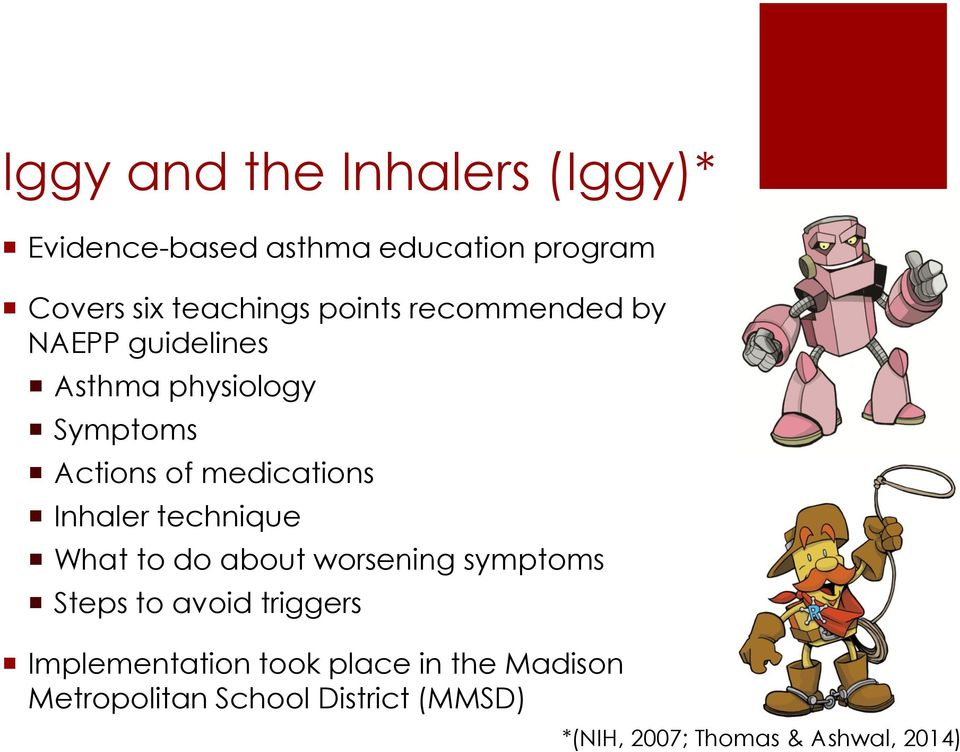 Inhaler technique What to do about worsening symptoms Steps to avoid triggers Implementation