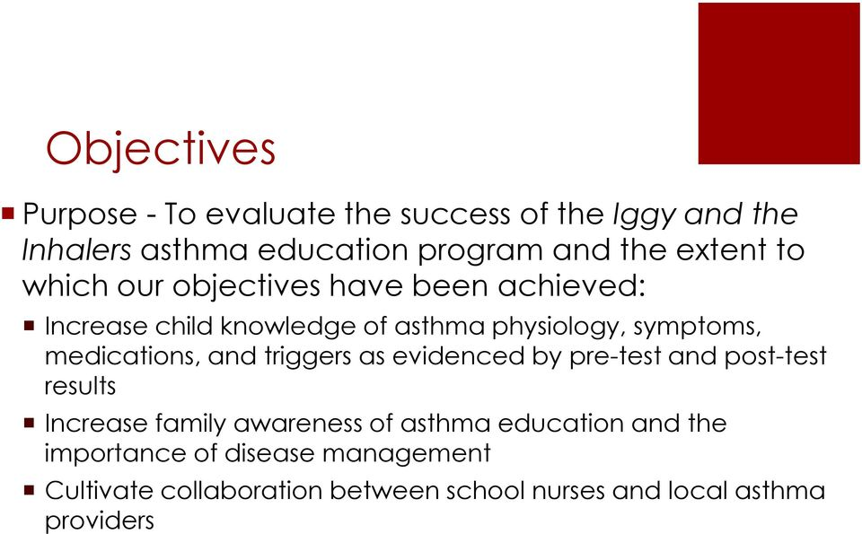 medications, and triggers as evidenced by pre-test and post-test results Increase family awareness of asthma