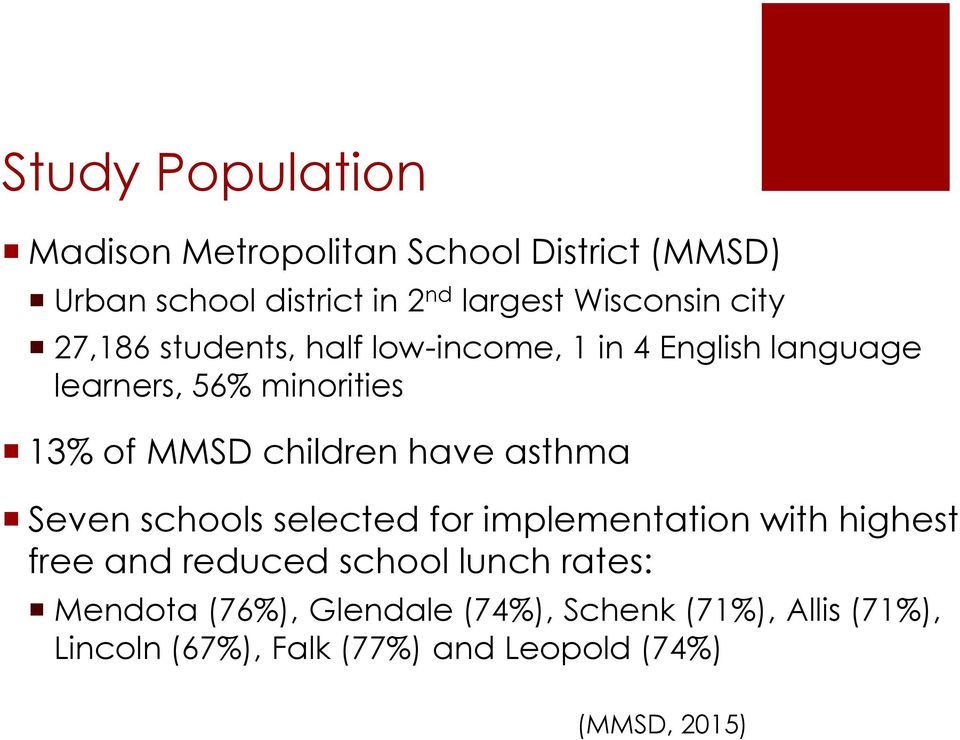 have asthma Seven schools selected for implementation with highest free and reduced school lunch rates: