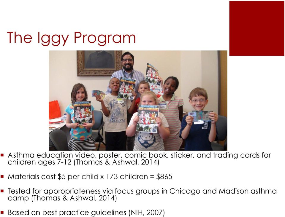 173 children = $865 Tested for appropriateness via focus groups in Chicago and