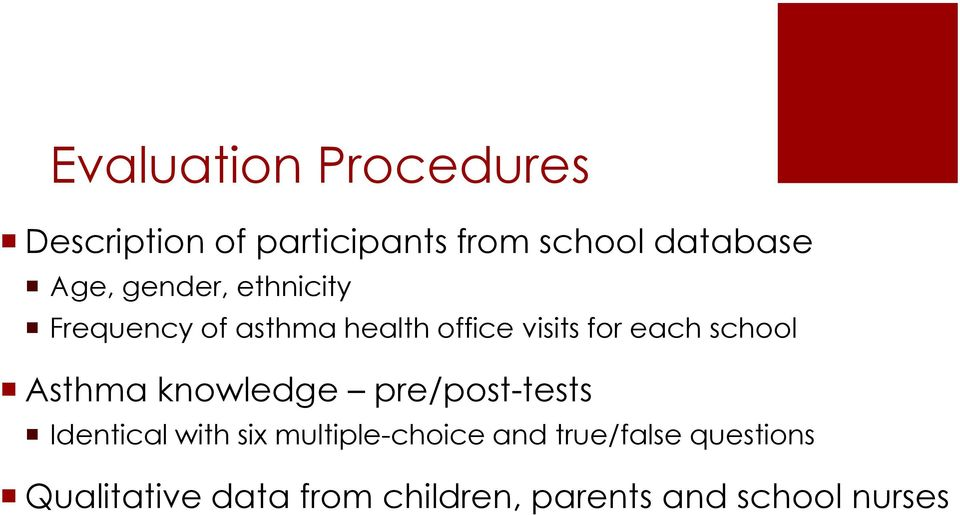 school Asthma knowledge pre/post-tests Identical with six multiple-choice