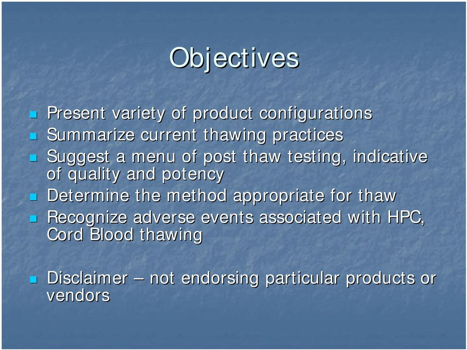 Determine the method appropriate for thaw Recognize adverse events associated